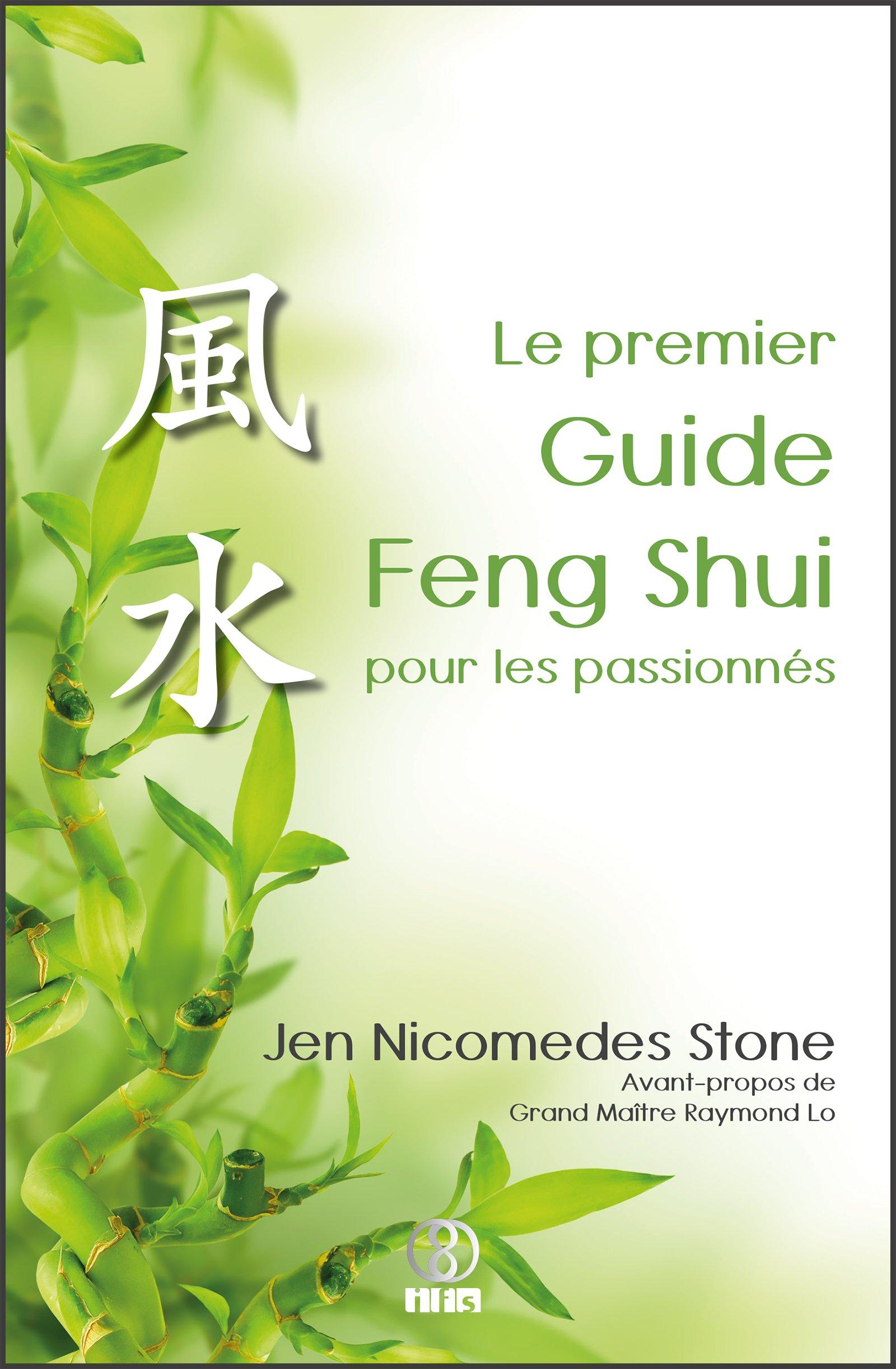 Le premier Guide Feng Shui pour les passionnés: Aperçu clair de la structure et de l'essence du Feng Shui por Jen Nicomedes Stone