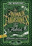 Les animaux fantastiques: Vie & habitat