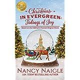 Christmas in Evergreen: Tidings of Joy: Based on a Hallmark Channel original movie: 3