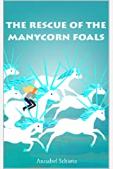 The Rescue Of The Manycorn Foals Kindle Edition