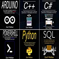 Coding Languages for Absolute Beginners: 6 Books in 1: Arduino, C++, C#, Powershell, Python & SQL