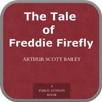 The Tale of Freddie Firefly