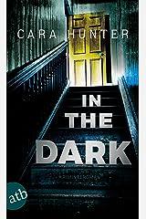 In the Dark - Keiner weiß, wer sie sind: Kriminalroman (Detective Inspector Fawley ermittelt 2) (German Edition) Kindle Edition