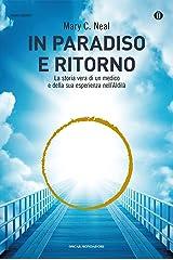 In paradiso e ritorno: La storia vera di un medico e della sua esperienza nell'Aldilà (Italian Edition) Kindle Edition