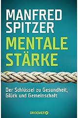 Mentale Stärke: Der Schlüssel zu Gesundheit, Glück und Gemeinschaft (German Edition) Formato Kindle