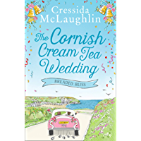 The Cornish Cream Tea Wedding: Part Four – Breaded Bliss: the perfect uplifting and heartwarming Cornish romance for…