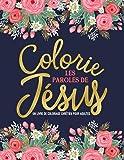 Colorie les paroles de Jésus : Un livre de coloriage chrétien pour adultes: Un livre religieux unique où figurent 45…