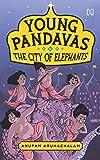 Young Pandavas: The City of Elephants