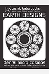 EARTH DESIGN: Dental Micro World: Black and White Book for a Newborn Baby and the Whole Family: Volume 3 (EARTH DESIGNS: Black and White Book for a Newborn Baby and the Whole Family) Paperback