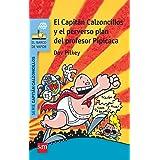 El Capitán Calzoncillos y el perverso plan del profesor Pipicaca (El Barco de Vapor Azul)