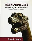 Altnordisch 1: Die Sprache der Wikinger, Runen und Isländischen Sagas (Viking Language Series, Band 1)