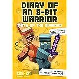 Diary of an 8-Bit Warrior: Path of the Diamond (Book 4 8-Bit Warrior series): An Unofficial Minecraft Adventure (Volume 4)