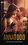After passion: AFTER 1 - Roman (German Edition)