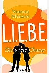 L.I.E.B.E. - Die letzte Chance (Kindle Single) Kindle Ausgabe