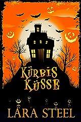 Kürbisküsse (Ein Halloween-Märchen) (German Edition) Kindle Edition