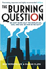 The Burning Question: We Can't Burn Half the World's Oil, Coal and Gas. So How Do We Quit? Paperback