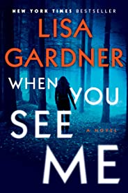When You See Me: A Novel (Detective D. D. Warren, Band 12)
