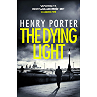 The Dying Light: Terrifyingly plausible surveillance thriller from an espionage master (English Edition)
