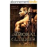 Mon immoral Guerrier (Dark Romance)