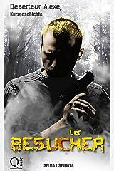 Der Besucher: (Deserteur Alexej-Kurzgeschichte) Kindle Ausgabe