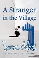A Stranger in the Village (The Greek Village Series Book 12) Kindle Edition