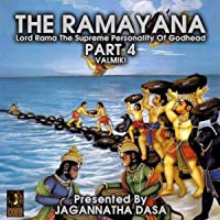 The Ramayana Lord Rama the Supreme Personality of Godhead - Part 4