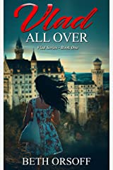Vlad All Over (Vlad Series Book 1) Kindle Edition