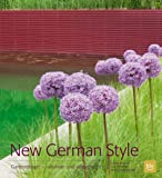 New German Style: Gartendesign - naturnah und pflegeleicht (BLV)