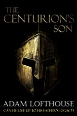 The Centurion's Son (The Centurion's Son Chronicles Book 1) Kindle Edition
