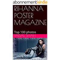 RIHANNA POSTER MAGAZINE: Top 100 photos (English Edition)