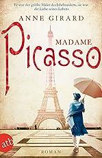 Madame Picasso: Roman (Mutige Frauen zwischen Kunst und Liebe 1)