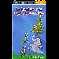 Bilingue Enfant: Jojo's Christmas day. Le Noël de Jojo: Un livre d'images pour les enfants (Edition bilingue français…