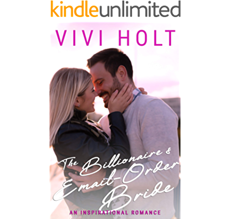 The Billionaire S Email Order Bride Email Order Romance Book 2 Ebook Holt Vivi Amazon In Kindle Store