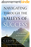 Navigating Through the Valleys of Success: A Perspective in Perseverance (English Edition)