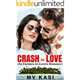 Crash in Love: An Enemies-to-Lovers Romance (Indian Air Force Standalone)