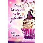 Das kriegen wir gebacken! (Zwei ganz besondere Magier 1) (German Edition)
