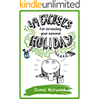 49 Excuses for Extending Your Summer Holiday (The 49 Series Book 11)