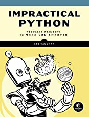 Impractical Python: Playful Programming Activities to Make You Smarter
