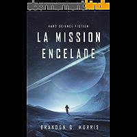 La Mission Encelade: Hard Science Fiction (La Lune de glace t. 1)