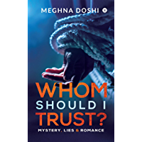 Whom should I trust?: Mystery, Lies and Romance