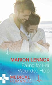 Falling For Her Wounded Hero (Harlequin Medical)