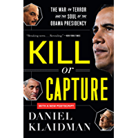Kill or Capture: The War on Terror and the Soul of the Obama Presidency (English Edition)