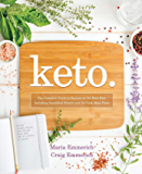 Keto: The Complete Guide to Success on The Ketogenic Diet, including Simplified Science and No-cook Meal Plans (English Edition)