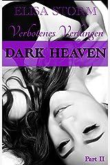 Dark Heaven: Verbotenes Verlangen (Part 2) Kindle Ausgabe