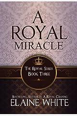 A Royal Miracle (The Royal Series Book 3) Kindle Edition
