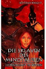 Die Sklavin des Minotauren: Leidenschaft in Ketten Kindle Ausgabe