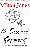 10 Second Sermons: … and even quicker illustrations
