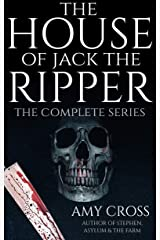 The House of Jack the Ripper: The Complete Series Kindle Edition
