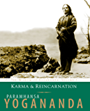 Karma & Reincarnation: The Wisdom of Yogananda, Volume 2