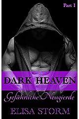 Dark Heaven: Gefährliche Neugierde (Part 1) Kindle Ausgabe